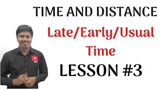 Time and Distance _LESSON #3(Late/Early/Usual Time)