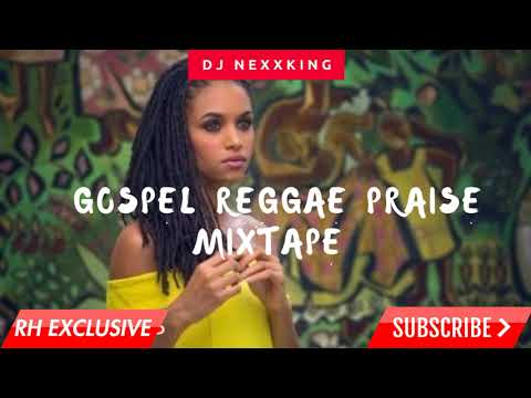 Download 2018 NEW GOSPEL REGGAE PRAISE MIX – DJ NEXXKING (RH