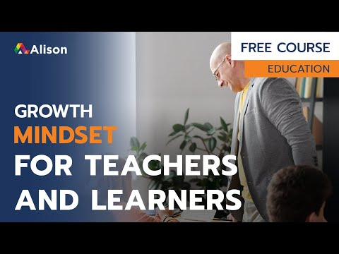 Growth Mindset for Teachers and Learners- Free Online Course with ...