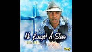 No Longer A Slave - Terry Linen
