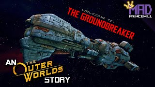 The Groundbreaker - The Outer Worlds PART 2