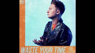 Conor Maynard   Waste Your Time (Official Audio)