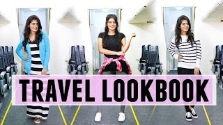 What To Wear While Travelling | Travel Lookbook