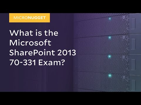 MicroNugget: What is the Microsoft SharePoint 2013 70-331 Exam ...