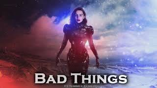EPIC POP | ''Bad Things'' by Summer Kennedy
