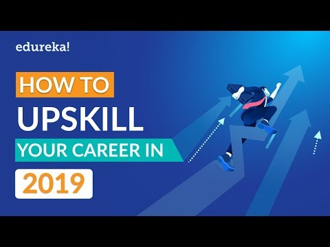 How To UpSkill Your Career in 2019 | Career Guidance and Counselling for 2019 | Edureka