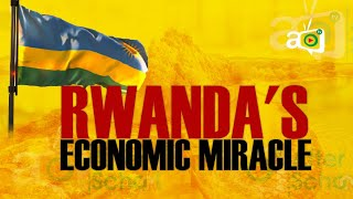 Why Rwanda Is The Fastest Growing Economy In Africa