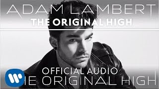 Adam Lambert - The Original High (Audio)