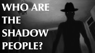 Who are the Shadow People?