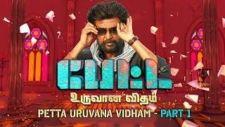 PETTA - Uruvana Vidham Part 1   Sun TV
