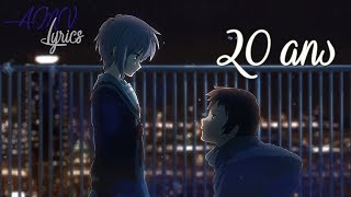 AMV Nightcore   20 Ans (Lyrics)