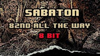 Sabaton   82nd All The Way [8 Bit]