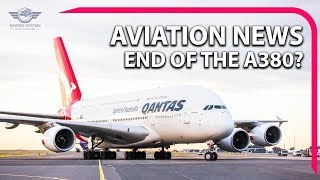 Aviation News Summary EP4: Emirates & Qantas A380 Cancellation!
