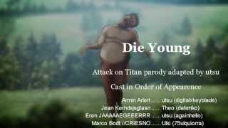 【Attack On Titan】 DIE YOUNG ((KE$HA SONG PARODY)) 【squad Utsu】 EXPLICIT. ISH.