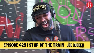 The Joe Budden Podcast - Star Of The Train