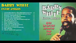 BARRY  WHITE        I 'VE GOT THE WORLD TO HOLD ME UP