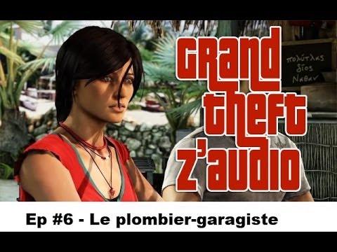 GTZ #6CG – Le Plombier-Garagiste ★ Détournement Uncharted 2