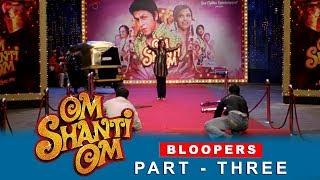 Om Shanti Om | Bloopers | Shah Rukh Khan, Deepika Padukone & Kirron Kher | A film by Farah Khan