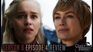 Game of Thrones - Season 8, Episode 4 Review