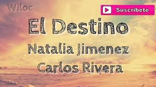 El Destino   Natalia Jimenez Ft. Carlos Rivera