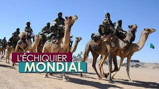 L'ECHIQUIER MONDIAL. Sahara occidental : l