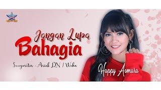 Download lagu Happy Asmara Jangan Lupa Bahagia Mp3
