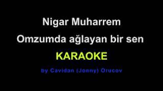 Nigar Muharrem  Omzumda Aglayan Bir Sen Karaoke