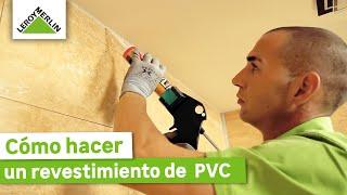 Cómo Colocar Revestimiento De Pared De PVC (Leroy Merlin)