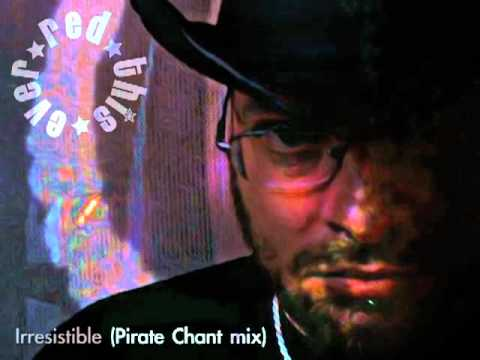 Irresistible (DJ Warring's Pirate Chant mix)