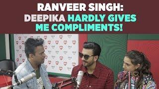 Ranveer Singh : 'Deepika hardly gives me compliments!'