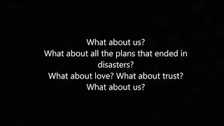 What About Us   Pink (lyrics)