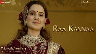 Raa Kannaa - Full Video | Manikarnika - Telugu | Kangana Ranaut | Shankar Ehsaan Loy