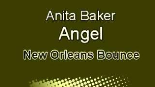Anita Baker - Angel  - New Orleans Bounce