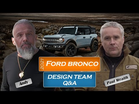 The 2021 Ford Bronco Design Team: First look into Production: Secrets Revealed~