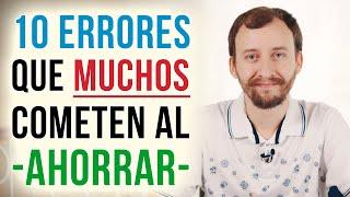 Video: 10 Errores Que MUCHOS Cometen Al Ahorrar