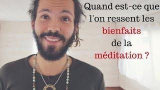Quand est-ce que l'on ressent les bienfaits de la méditation