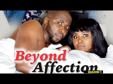 BEYOND AFFECTION 1 - 2018 LATEST NIGERIAN NOLLYWOOD MOVIES || TRENDING NIGERIAN MOVIES