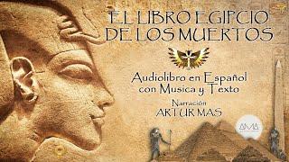 El Libro Egipcio De Los Muertos (Audiolibro Completo En Español Con Música Y Texto) Voz Humana