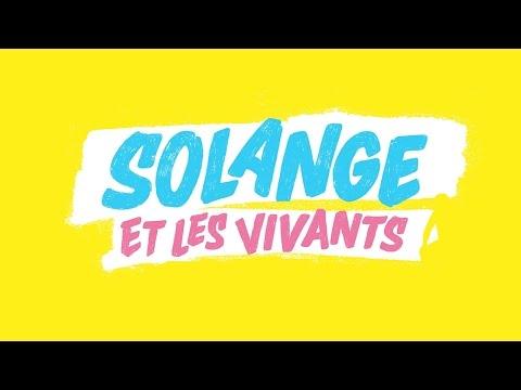 SOLANGE ET LES VIVANTS (bande annonce officielle)