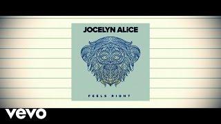 Jocelyn Alice - Feels Right (Lyric Video)