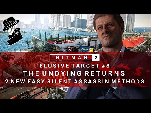 HITMAN 2 | Elusive Target #8 | The Undying Returns | 2 Easy Silent Assassin Methods