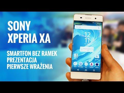 Sony Xperia XA - Smartfon bez ramek - Prezentacja - Pierwsze Wrażenia