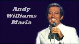 Andy Williams........Maria..