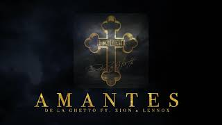 """De La Ghetto - """"Amantes"""" (feat. Zion & Lennox)[Audio Oficial]"""