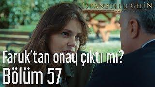 İstanbullu Gelin 57. Bölüm - Faruk