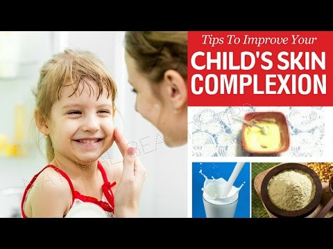 How to Improve Your Child's Skin Complexion at home naturally by natural beauty tips