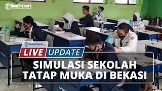 LIVE UPDATE Simulasi Sekolah Tatap Muka di SMP N 2 Bekasi