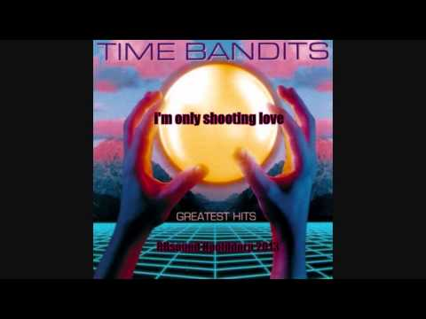 Time Bandits - I'm Only Shooting Love (Special 12 inch Remix) HQsound