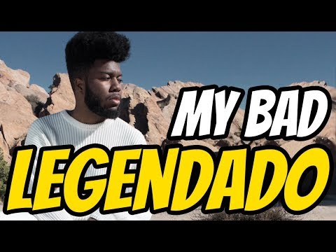 Khalid - My Bad (Legendado) - Loanzin