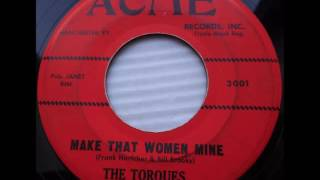 The Torques - Make That Woman Mine 1962